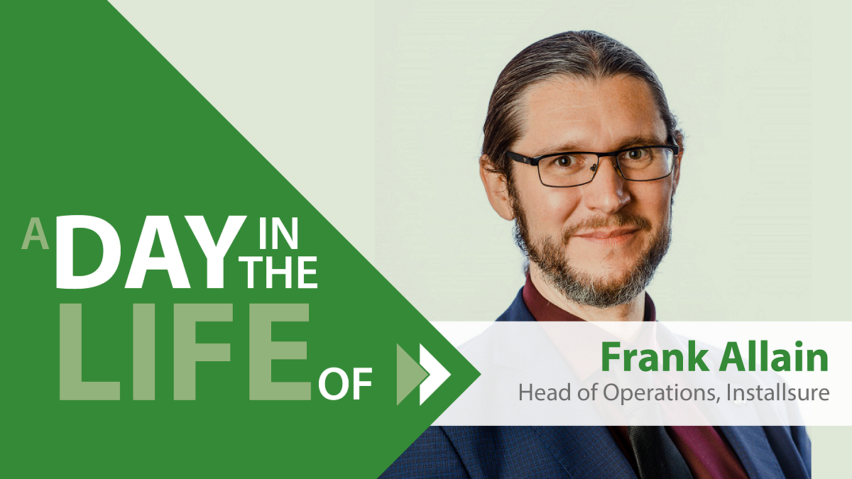 A Day in the Life of Frank Allain, Installsure Head of Operations