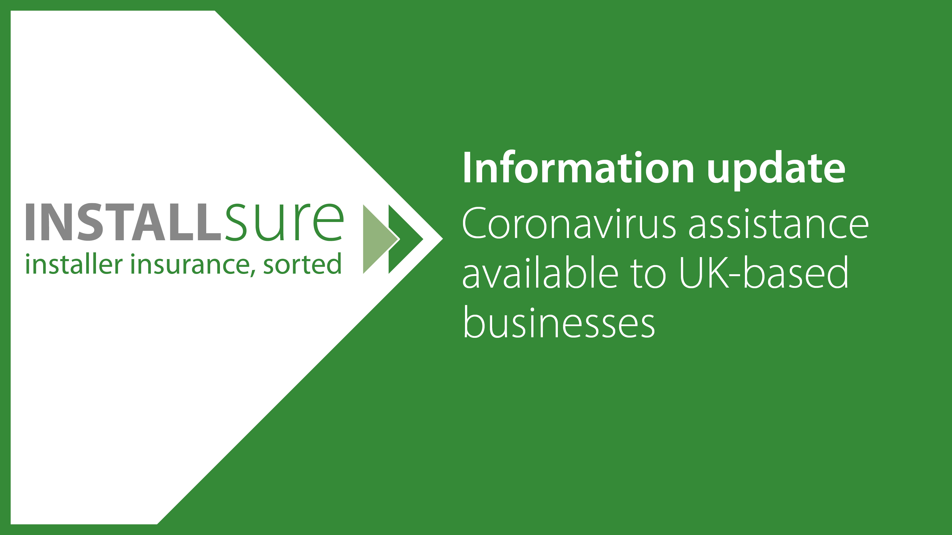 Installsure information update - Coronavirus assistance available to UK based businesses